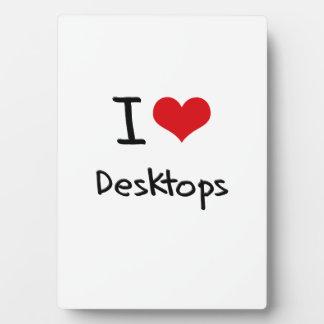 I Love Desktops Plaque
