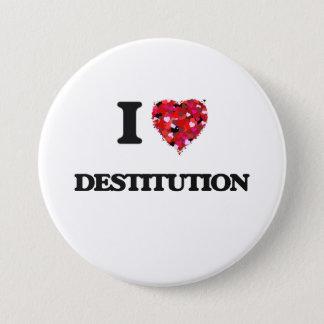 I love Destitution Pinback Button
