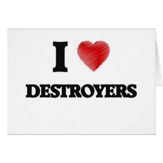 I love Destroyers Card