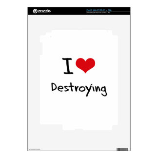 I Love Destroying Decal For iPad 2