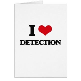 I love Detection Greeting Card