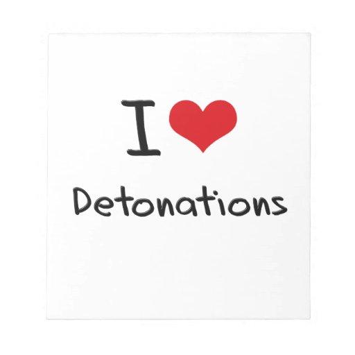 I Love Detonations Memo Notepads