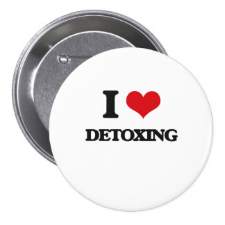 I love Detoxing Pinback Buttons