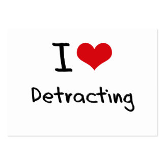 I Love Detracting Large Business Cards (Pack Of 100)
