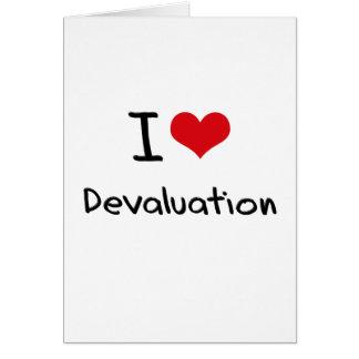 I Love Devaluation Greeting Card
