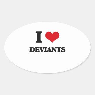 I love Deviants Oval Sticker