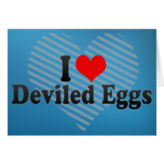I Love Deviled Eggs Greeting Card