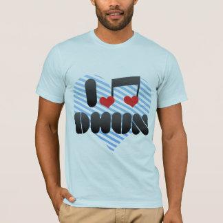 I Love Dhun T-Shirt