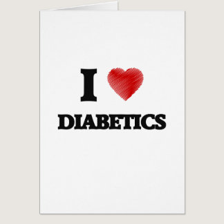 I love Diabetics Card