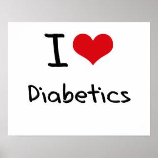 I Love Diabetics Poster