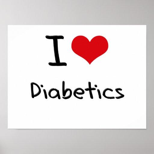 I Love Diabetics Posters