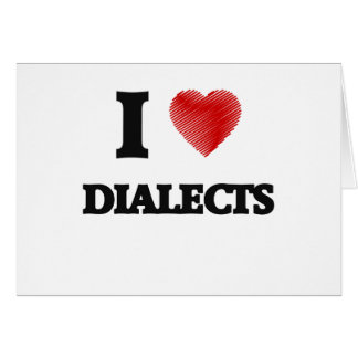 I love Dialects Card