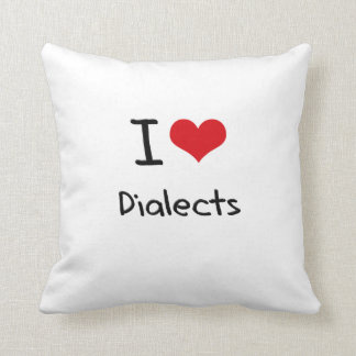I Love Dialects Throw Pillows