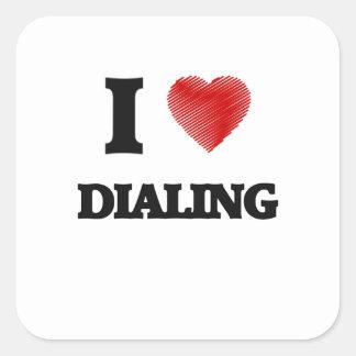 I love Dialing Square Sticker