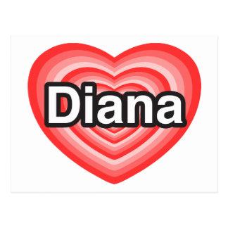 I love Diana. I love you Diana. Heart Postcards