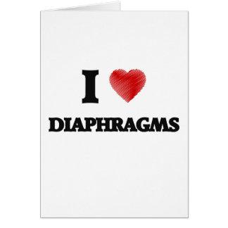 I love Diaphragms Card