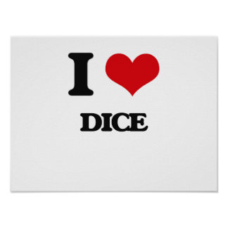 I love Dice Posters