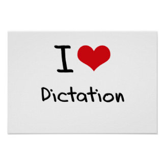 I Love Dictation Posters
