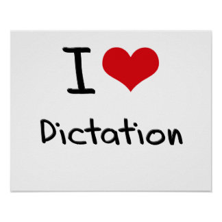 I Love Dictation Print