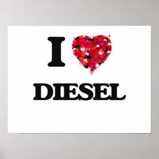 I love Diesel Poster