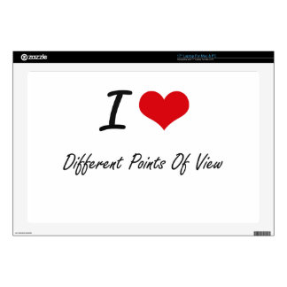 I love Different Points Of View Laptop Skin