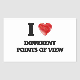 I love Different Points Of View Rectangular Sticker