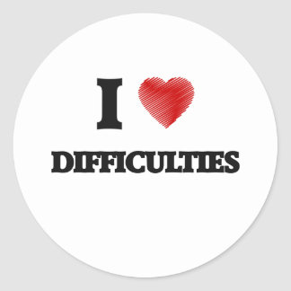 I love Difficulties Classic Round Sticker