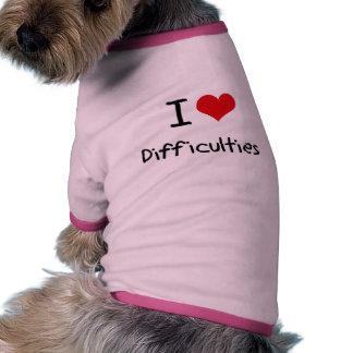 I Love Difficulties Pet Tshirt