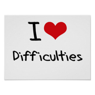 I Love Difficulties Poster