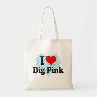 I love Dig Pink Budget Tote Bag