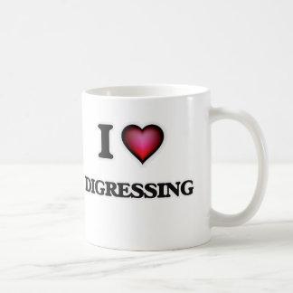 I love Digressing Coffee Mug
