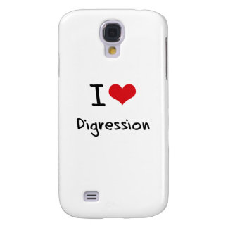 I Love Digression Samsung Galaxy S4 Cases