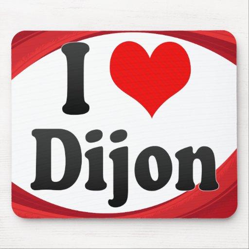 I Love Dijon, France. J'Ai L'Amour Dijon, France Mousepads
