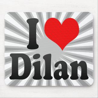 I love Dilan Mousepads