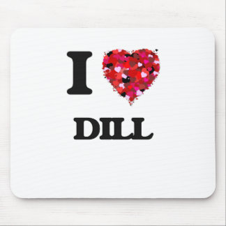 I Love Dill food design Mouse Pad