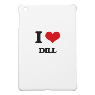 I Love Dill Cover For The iPad Mini