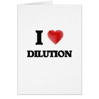 I love Dilution Card