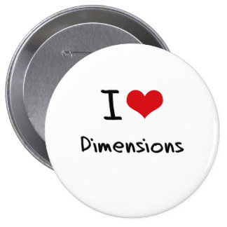 I Love Dimensions Buttons