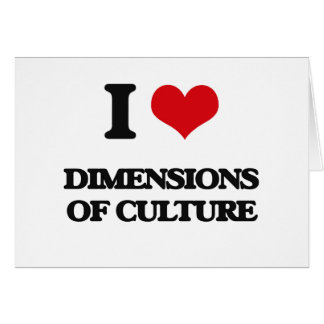 I Love Dimensions Of Culture Stationery Note Card