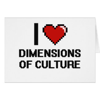 I Love Dimensions Of Culture Digital Design Stationery Note Card
