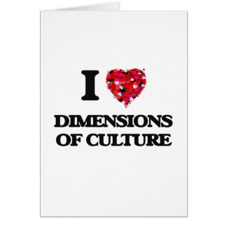 I Love Dimensions Of Culture Greeting Card