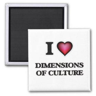 I Love Dimensions Of Culture Magnet