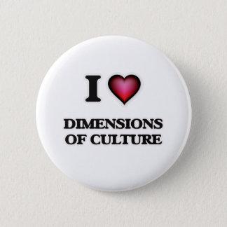 I Love Dimensions Of Culture Pinback Button