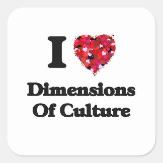 I Love Dimensions Of Culture Square Sticker