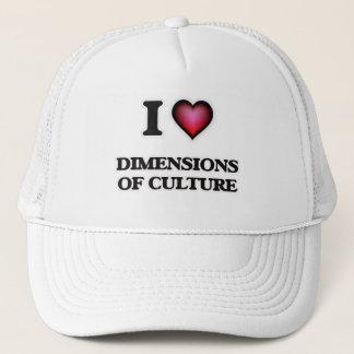 I Love Dimensions Of Culture Trucker Hat