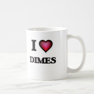 I love Dimes Coffee Mug
