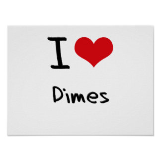 I Love Dimes Poster