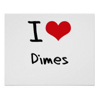 I Love Dimes Posters
