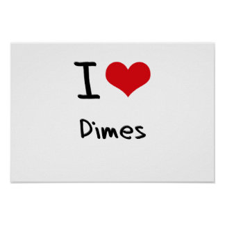 I Love Dimes Print