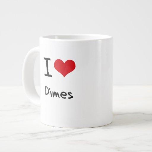 I Love Dimes Jumbo Mug